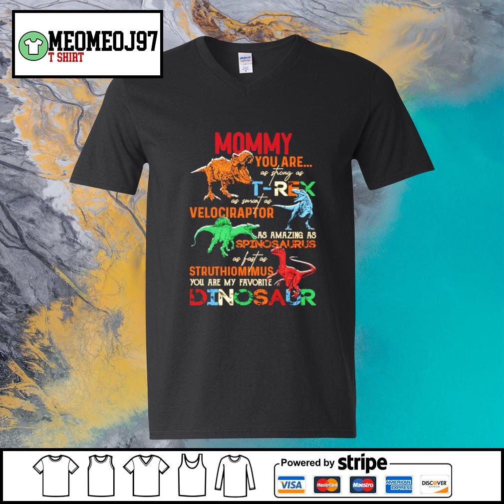 Mommy you are as strong as T-rex as smart as Velociraptor V-neck-T-shirt