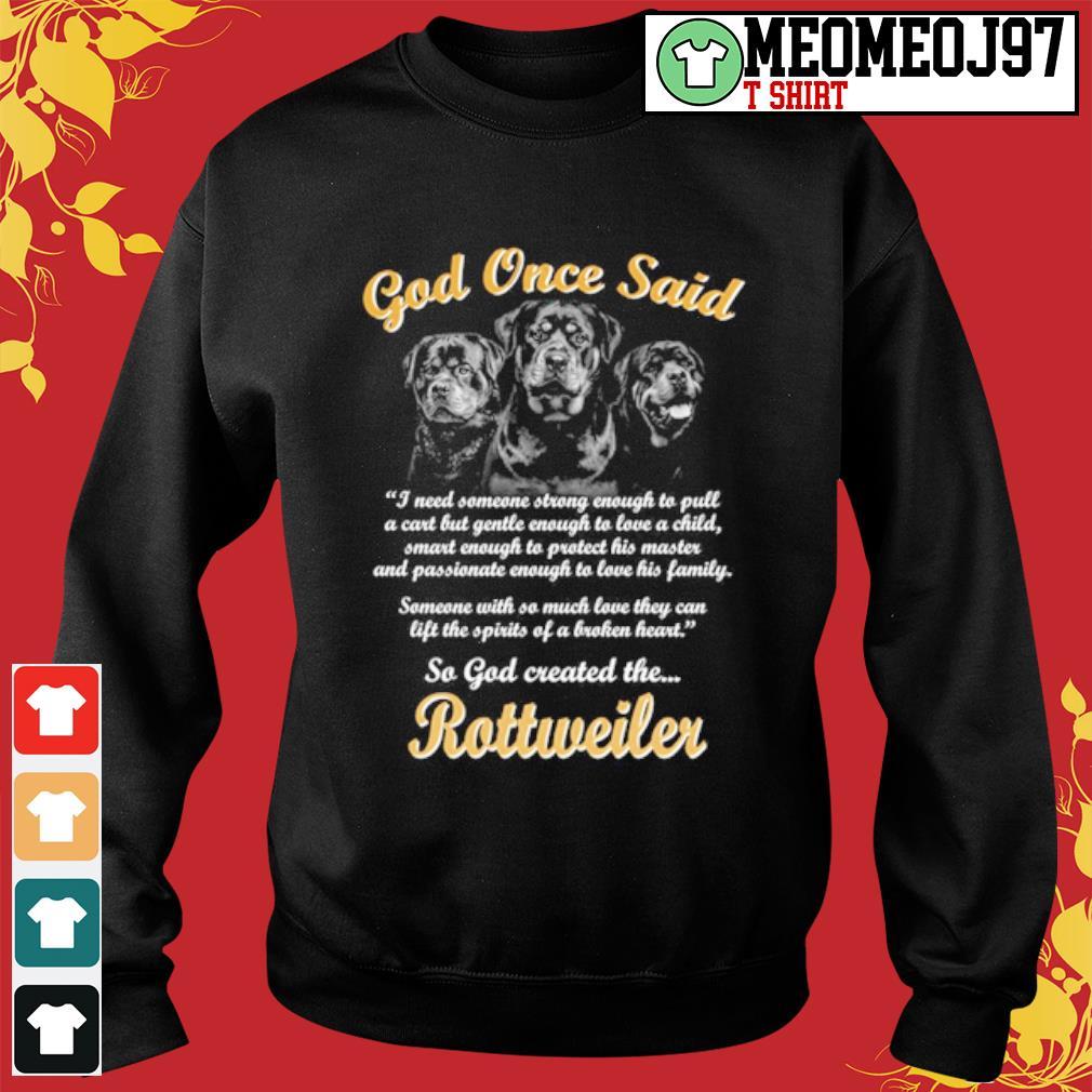 Rottweiler god once said so god created the Rottweiler s Sweater