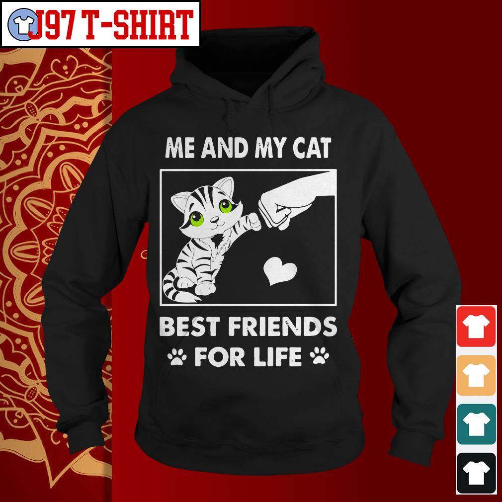 Me and my cat best friends for life Hoodie