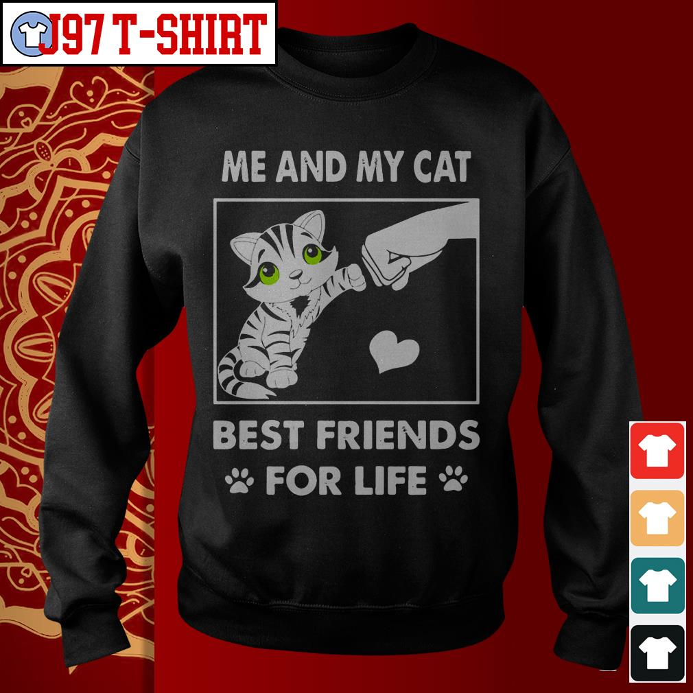 Me and my cat best friends for life Sweater