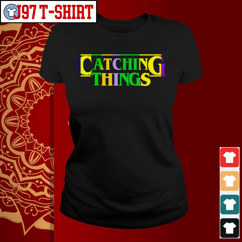 Official Catching things Ladies tee